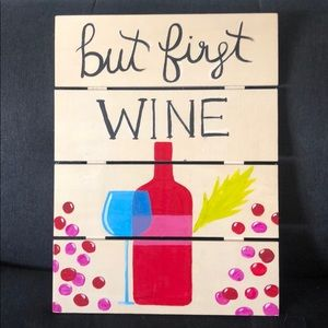 """""""But First Wine"""" Decoration"""